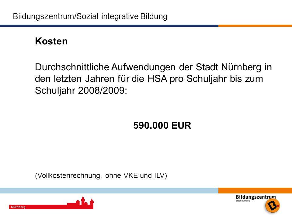 Kosten Durchschnittliche Aufwendungen der Stadt Nürnberg in den letzten Jahren für die HSA pro Schuljahr bis zum Schuljahr 2008/2009: 590.000 EUR (Vol
