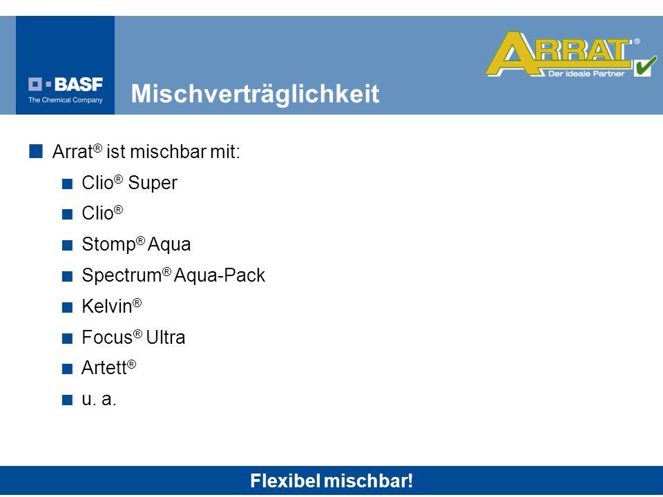 Flexibel mischbar! Arrat ® ist mischbar mit: Clio ® Super Clio ® Stomp ® Aqua Spectrum ® Aqua-Pack Kelvin ® Focus ® Ultra Artett ® u. a. Mischverträgl