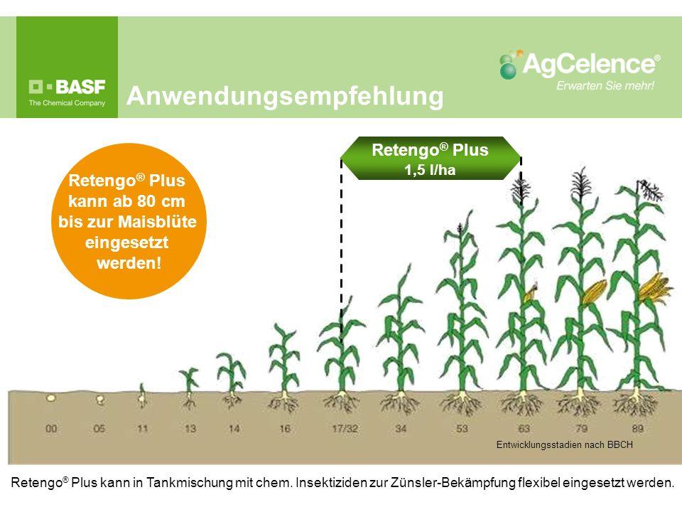 Entwicklungsstadien nach BBCH Anwendungsempfehlung Retengo ® Plus 1,5 l/ha Retengo ® Plus kann ab 80 cm bis zur Maisblüte eingesetzt werden.