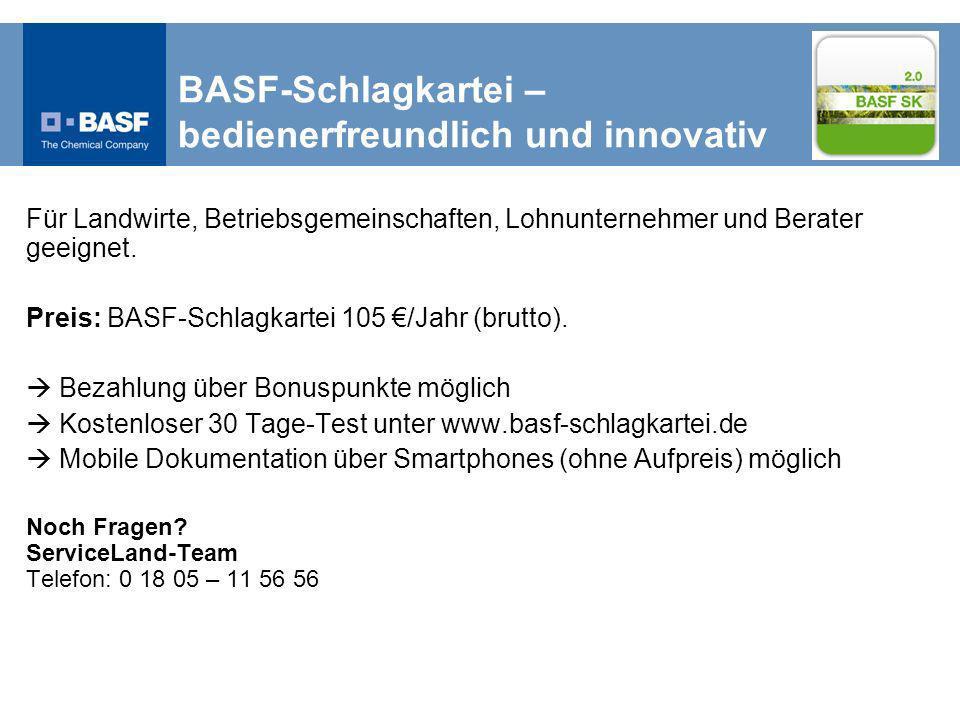 BASF-Schlagkartei – bedienerfreundlich und innovativ Für Landwirte, Betriebsgemeinschaften, Lohnunternehmer und Berater geeignet.