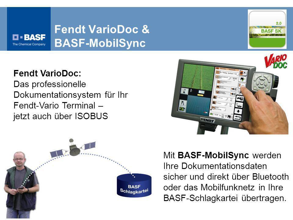 Fendt VarioDoc & BASF-MobilSync Fendt VarioDoc: Das professionelle Dokumentationsystem für Ihr Fendt-Vario Terminal – jetzt auch über ISOBUS Mit BASF-MobilSync werden Ihre Dokumentationsdaten sicher und direkt über Bluetooth oder das Mobilfunknetz in Ihre BASF-Schlagkartei übertragen.