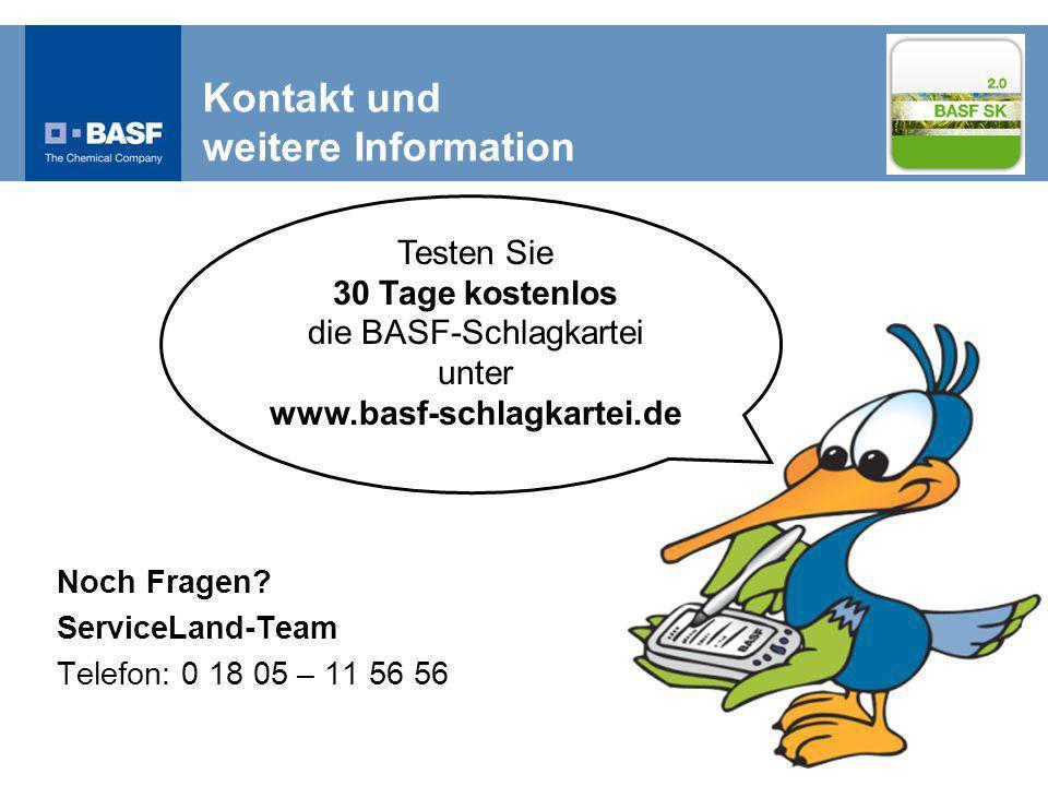 Testen Sie 30 Tage kostenlos die BASF-Schlagkartei unter www.basf-schlagkartei.de Kontakt und weitere Information Noch Fragen.