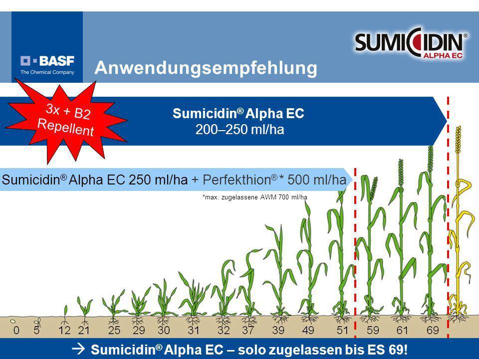 Sumicidin ® Alpha EC – solo zugelassen bis ES 69! Sumicidin ® Alpha EC 200–250 ml/ha Sumicidin ® Alpha EC 250 ml/ha + Perfekthion ® * 500 ml/ha 3x + B