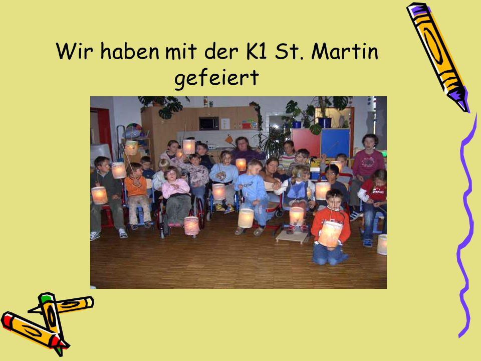 Wir haben mit der K1 St. Martin gefeiert