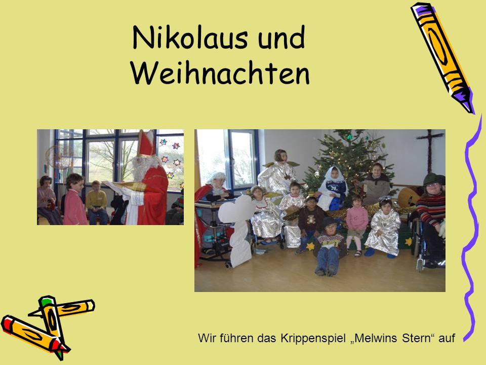 Nikolaus und Weihnachten Wir führen das Krippenspiel Melwins Stern auf