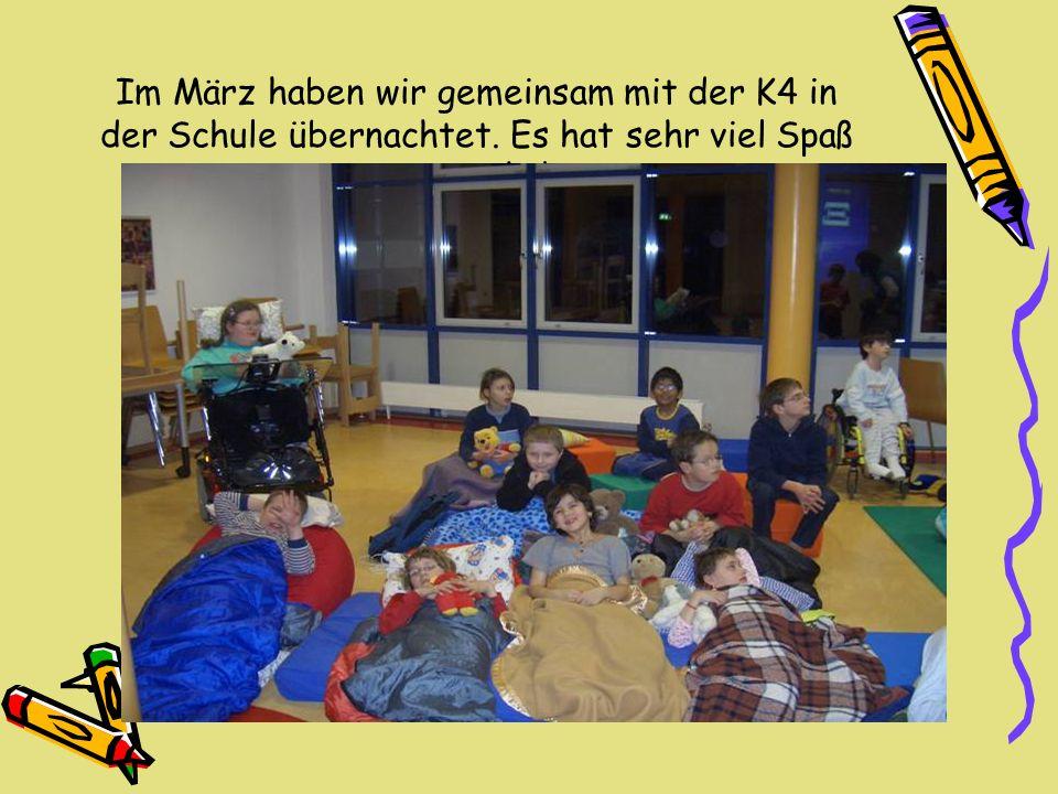 Im März haben wir gemeinsam mit der K4 in der Schule übernachtet. Es hat sehr viel Spaß gemacht!