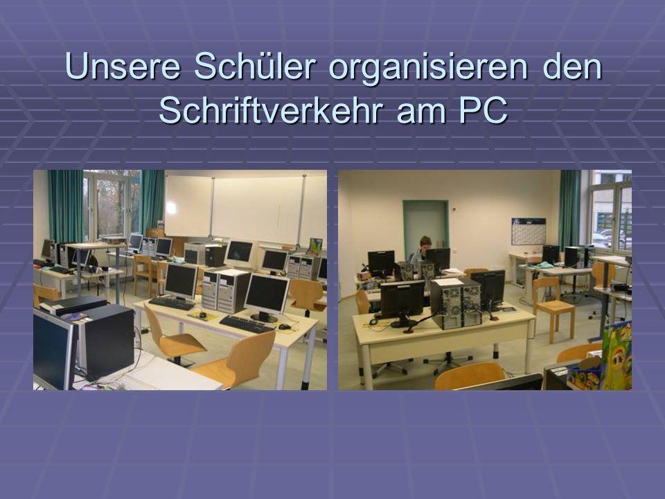 Unsere Schüler organisieren den Schriftverkehr am PC
