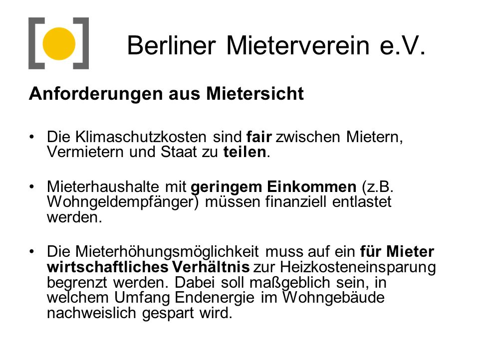 Berliner Mieterverein e.V. Anforderungen aus Mietersicht Die Klimaschutzkosten sind fair zwischen Mietern, Vermietern und Staat zu teilen. Mieterhaush