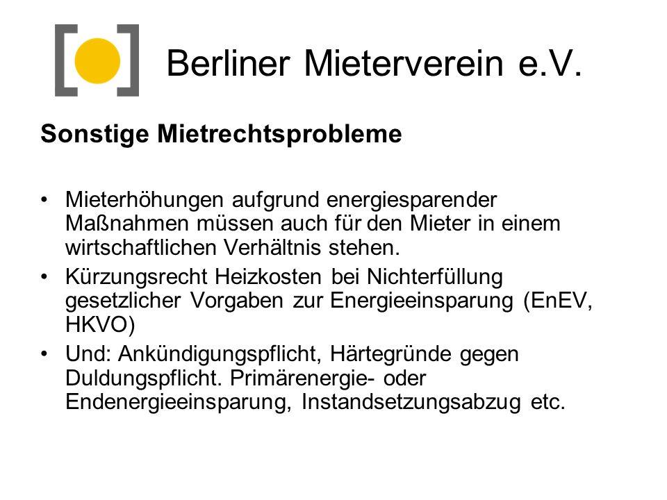 Berliner Mieterverein e.V. Sonstige Mietrechtsprobleme Mieterhöhungen aufgrund energiesparender Maßnahmen müssen auch für den Mieter in einem wirtscha