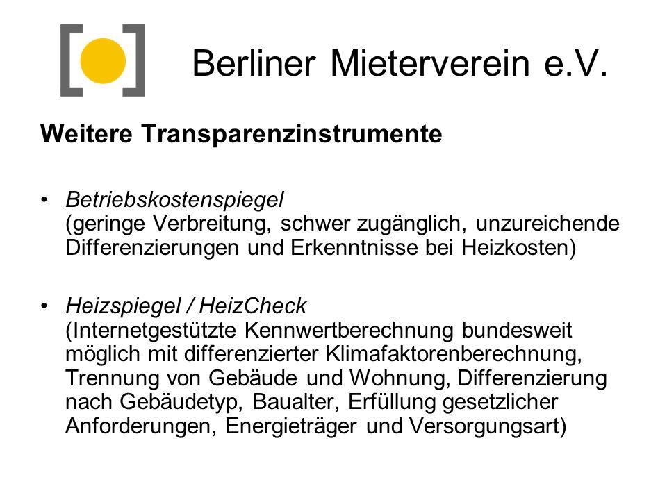Berliner Mieterverein e.V. Weitere Transparenzinstrumente Betriebskostenspiegel (geringe Verbreitung, schwer zugänglich, unzureichende Differenzierung