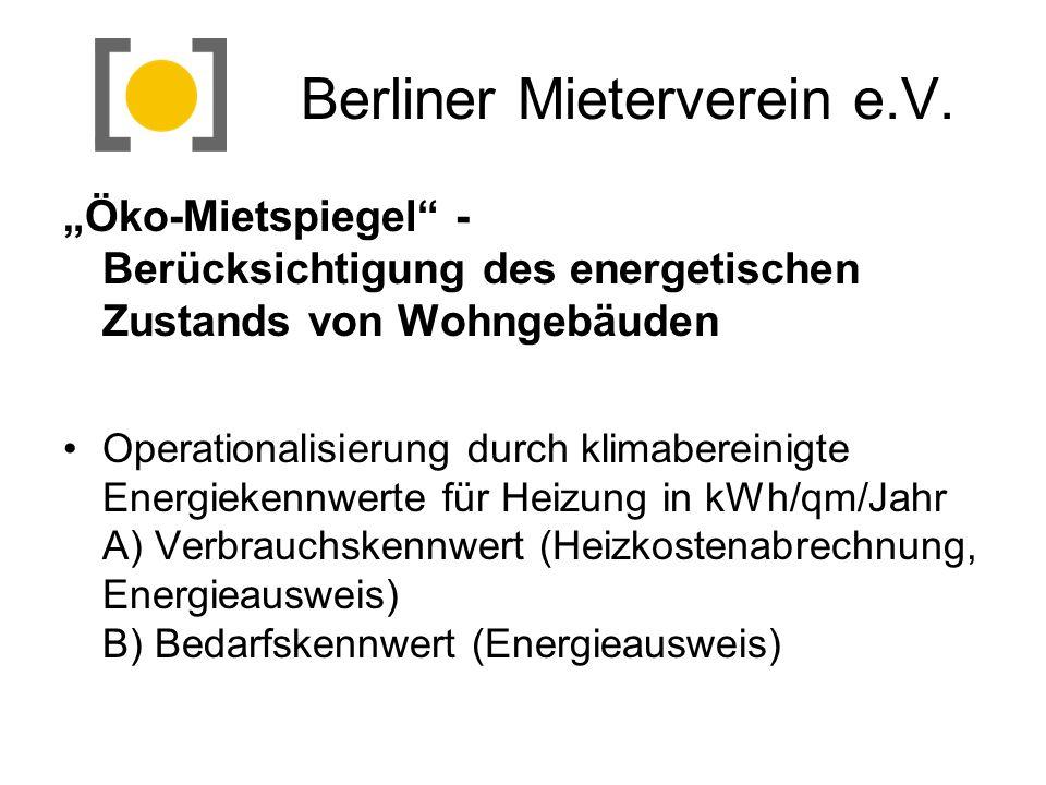 Berliner Mieterverein e.V. Öko-Mietspiegel - Berücksichtigung des energetischen Zustands von Wohngebäuden Operationalisierung durch klimabereinigte En
