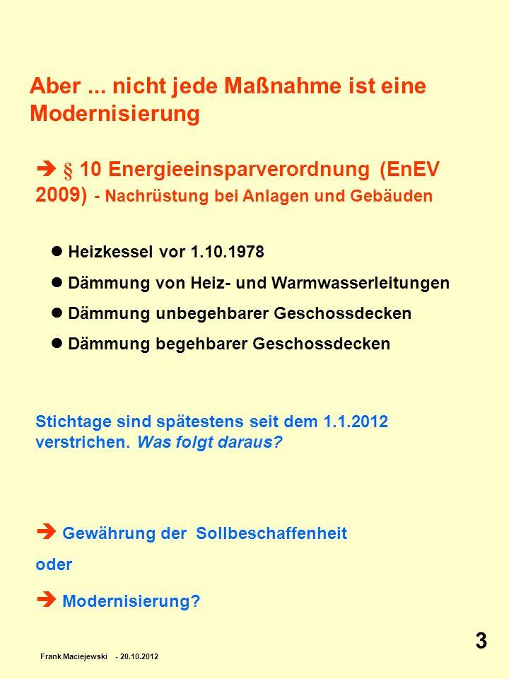 Frank Maciejewski - 20.10.2012 4 Vorüberlegung: Mietvertraglicher Ausschluss der Modernisierung.