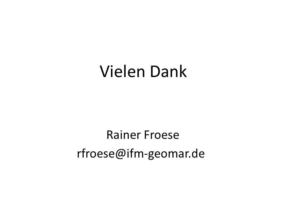 Vielen Dank Rainer Froese rfroese@ifm-geomar.de
