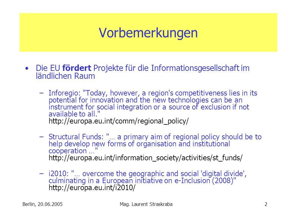 Mag. Laurent Straskraba2 Die EU fördert Projekte für die Informationsgesellschaft im ländlichen Raum –Inforegio:
