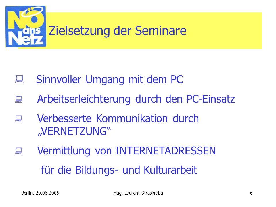 Berlin, 20.06.2005 Mag.Laurent Straskraba17 Herzlichen Dank für Ihre Aufmerksamkeit.