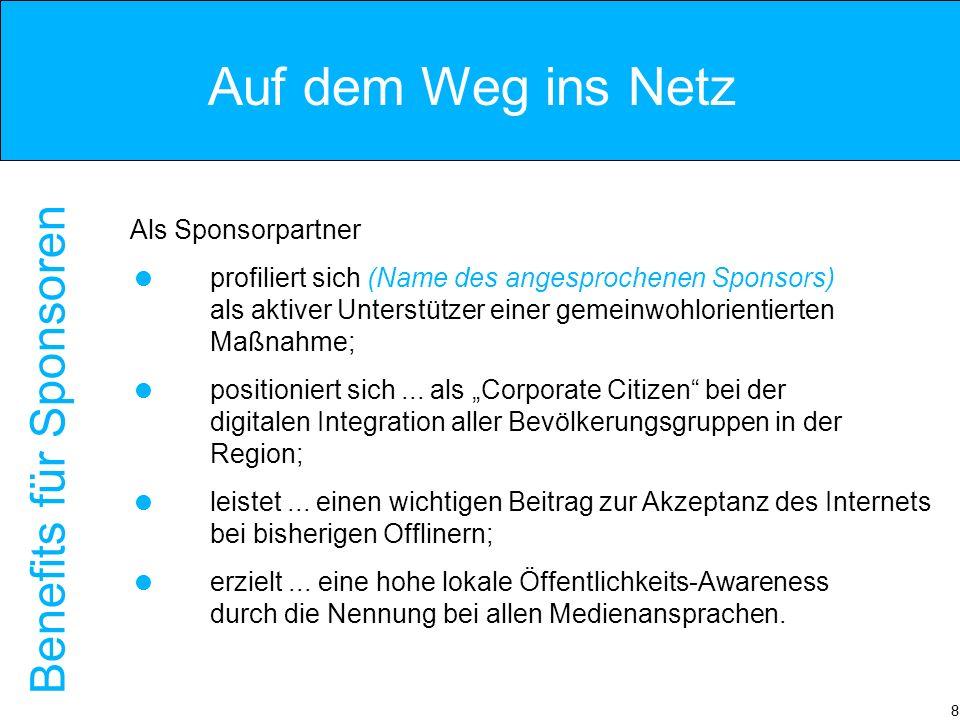 8 Als Sponsorpartner profiliert sich (Name des angesprochenen Sponsors) als aktiver Unterstützer einer gemeinwohlorientierten Maßnahme; positioniert sich...