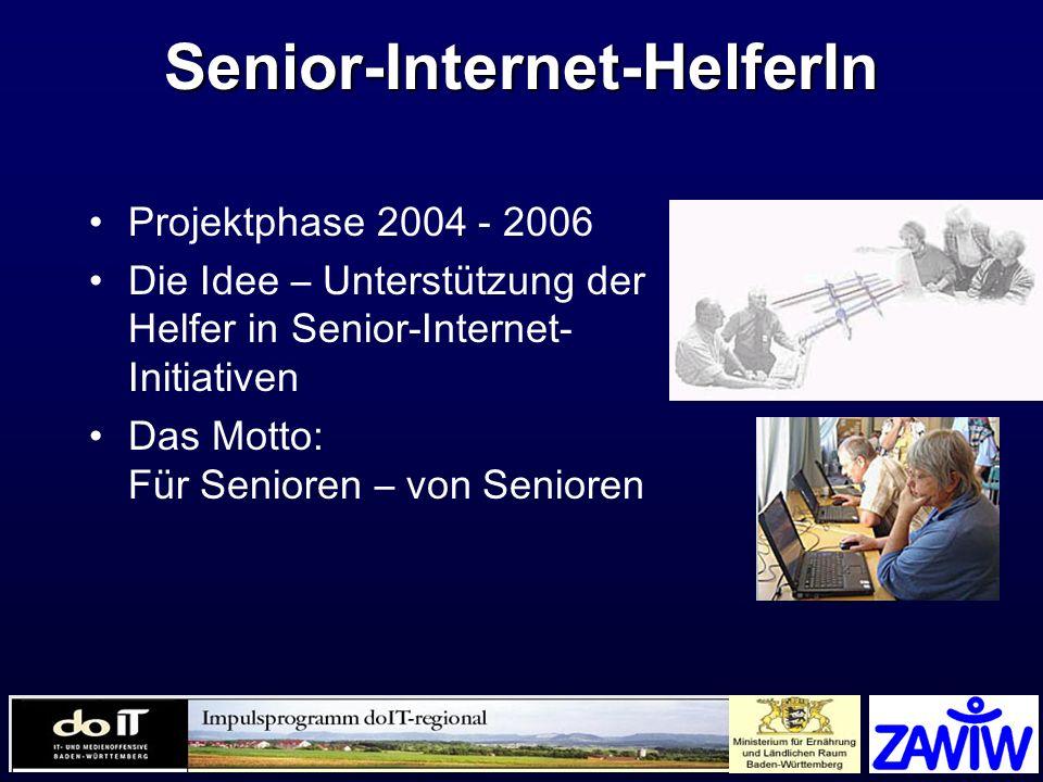 Senior-Internet-HelferIn Projektphase 2004 - 2006 Die Idee – Unterstützung der Helfer in Senior-Internet- Initiativen Das Motto: Für Senioren – von Se