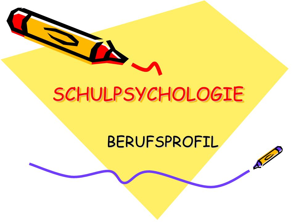 SCHULPSYCHOLOGIESCHULPSYCHOLOGIE BERUFSPROFIL