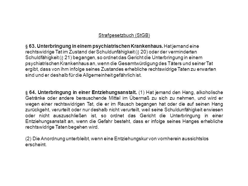 Strafgesetzbuch (StGB) § 63.Unterbringung in einem psychiatrischen Krankenhaus.