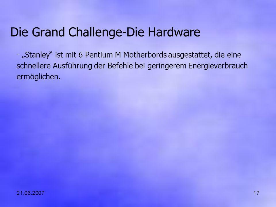 21.06.200717 Die Grand Challenge-Die Hardware - Stanley ist mit 6 Pentium M Motherbords ausgestattet, die eine schnellere Ausführung der Befehle bei geringerem Energieverbrauch ermöglichen.