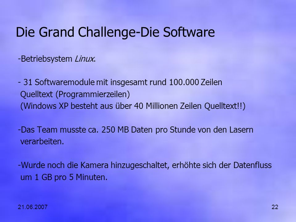 21.06.200722 Die Grand Challenge-Die Software -Betriebsystem Linux.
