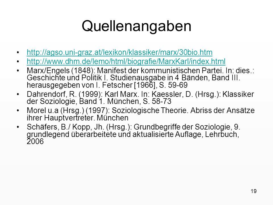19 Quellenangaben http://agso.uni-graz.at/lexikon/klassiker/marx/30bio.htm http://www.dhm.de/lemo/html/biografie/MarxKarl/index.html Marx/Engels (1848