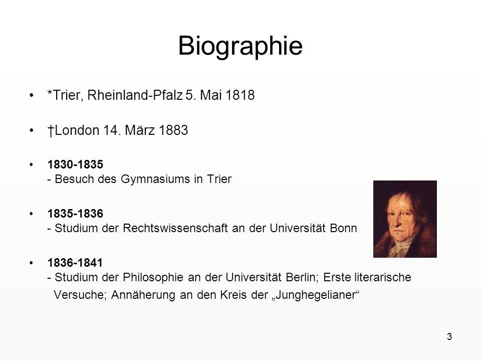 3 Biographie *Trier, Rheinland-Pfalz 5. Mai 1818 London 14. März 1883 1830-1835 - Besuch des Gymnasiums in Trier 1835-1836 - Studium der Rechtswissens