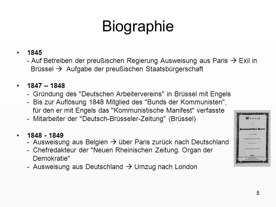 5 Biographie 1845 - Auf Betreiben der preußischen Regierung Ausweisung aus Paris Exil in Brüssel Aufgabe der preußischen Staatsbürgerschaft 1847 – 184