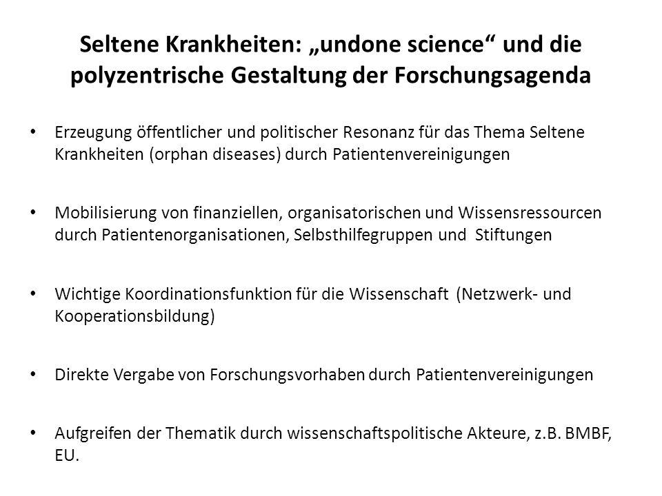 Seltene Krankheiten: undone science und die polyzentrische Gestaltung der Forschungsagenda Erzeugung öffentlicher und politischer Resonanz für das The