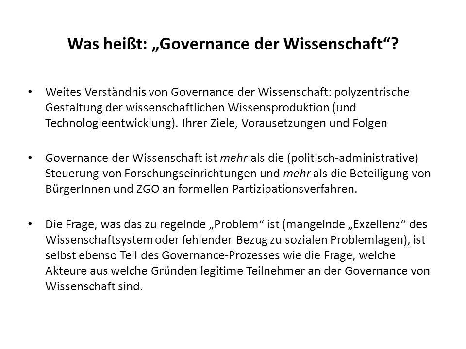Was heißt: Governance der Wissenschaft? Weites Verständnis von Governance der Wissenschaft: polyzentrische Gestaltung der wissenschaftlichen Wissenspr