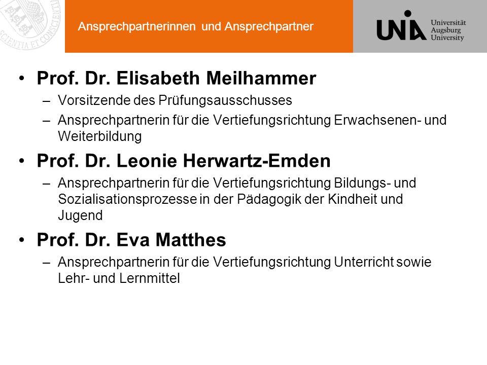 Ansprechpartnerinnen und Ansprechpartner Prof. Dr. Elisabeth Meilhammer –Vorsitzende des Prüfungsausschusses –Ansprechpartnerin für die Vertiefungsric