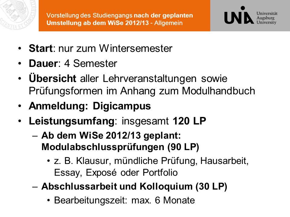 Vorstellung des Studiengangs nach der geplanten Umstellung ab dem WiSe 2012/13 - Allgemein Start: nur zum Wintersemester Dauer: 4 Semester Übersicht a
