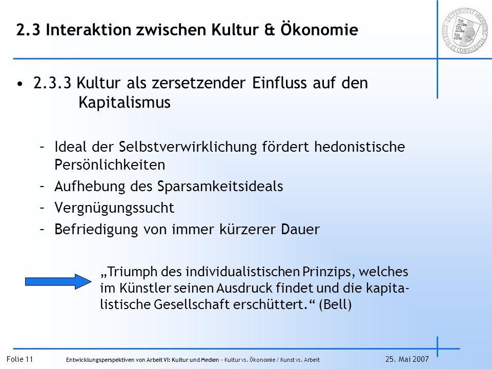 Folie 11 Entwicklungsperspektiven von Arbeit VI: Kultur und Medien – Kultur vs.