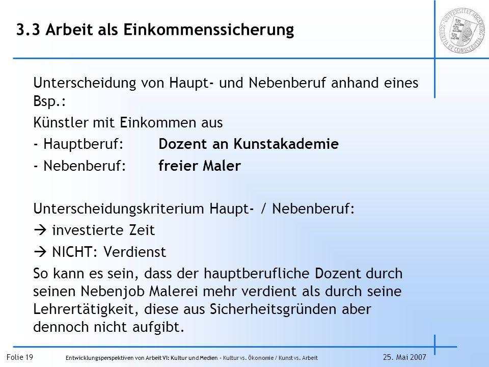 Folie 19 Entwicklungsperspektiven von Arbeit VI: Kultur und Medien – Kultur vs.