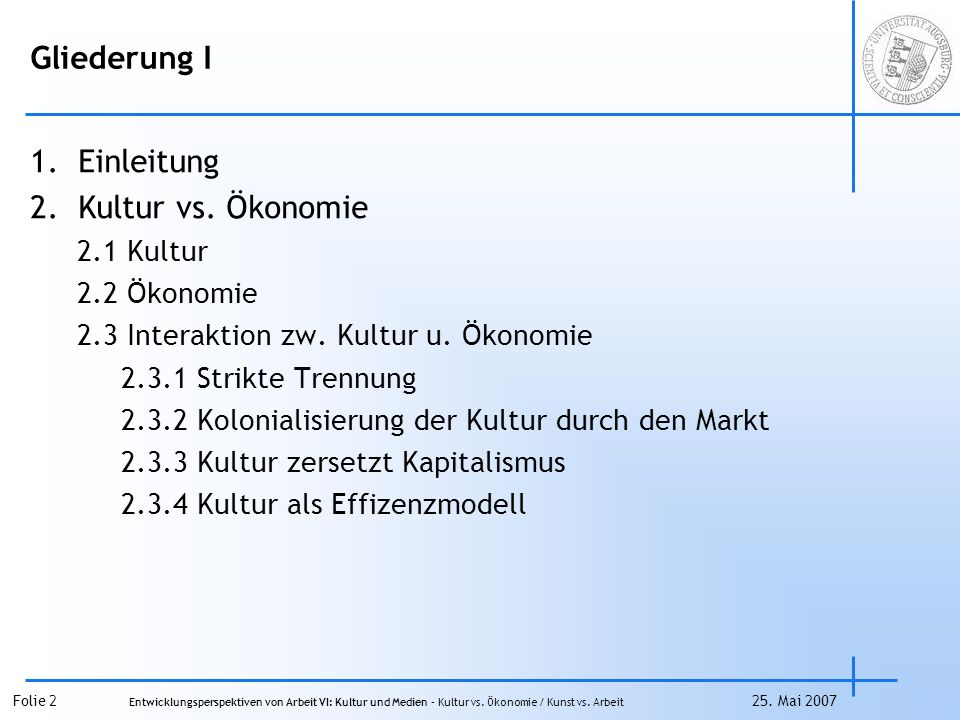 Folie 2 Entwicklungsperspektiven von Arbeit VI: Kultur und Medien – Kultur vs.