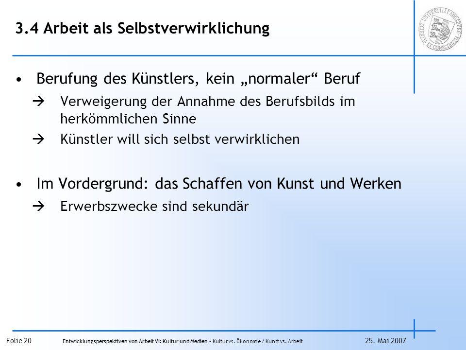 Folie 20 Entwicklungsperspektiven von Arbeit VI: Kultur und Medien – Kultur vs.