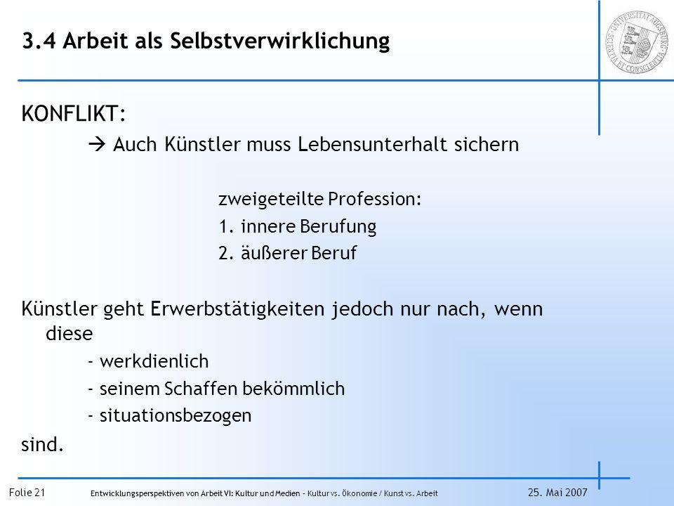 Folie 21 Entwicklungsperspektiven von Arbeit VI: Kultur und Medien – Kultur vs.