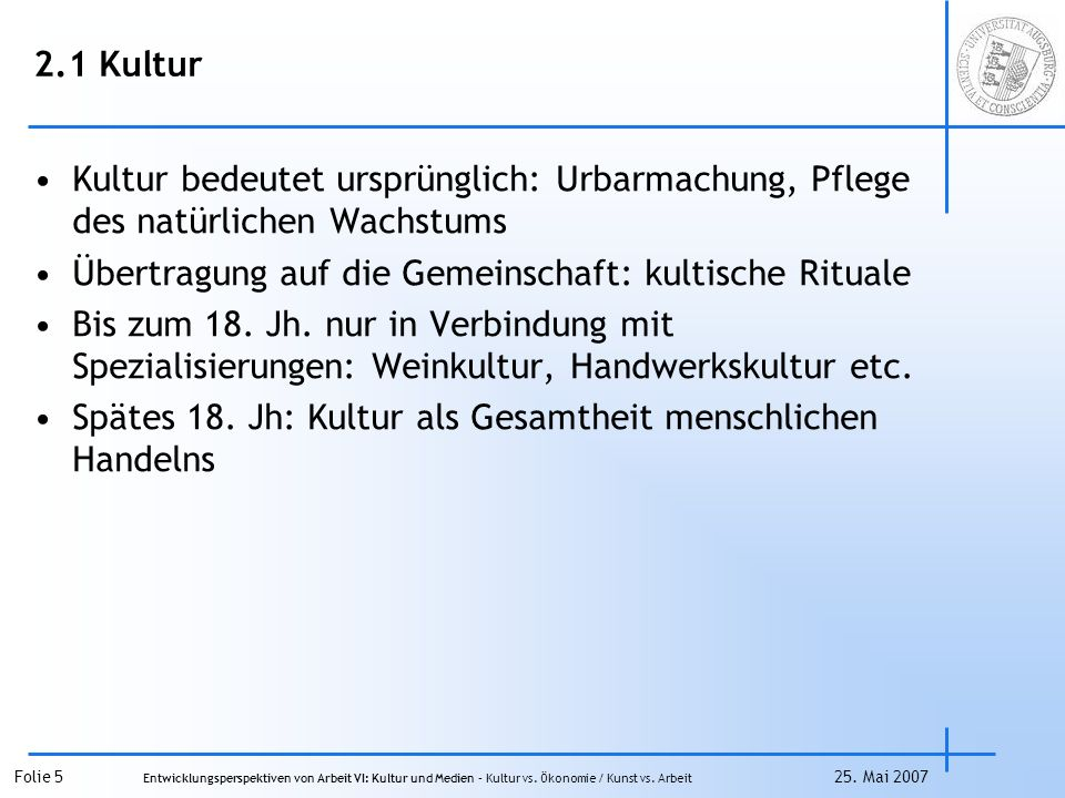 Folie 5 Entwicklungsperspektiven von Arbeit VI: Kultur und Medien – Kultur vs.