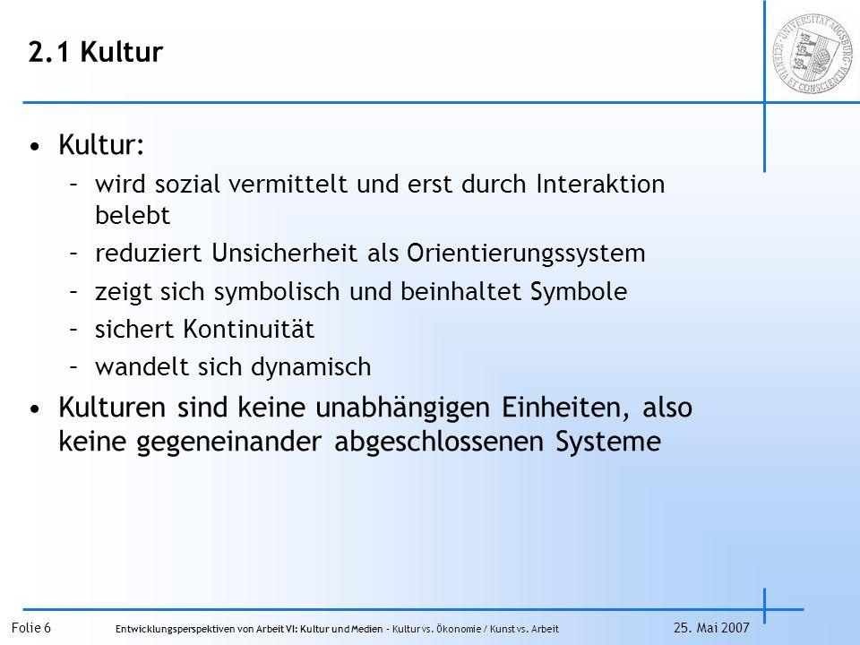 Folie 7 Entwicklungsperspektiven von Arbeit VI: Kultur und Medien – Kultur vs.