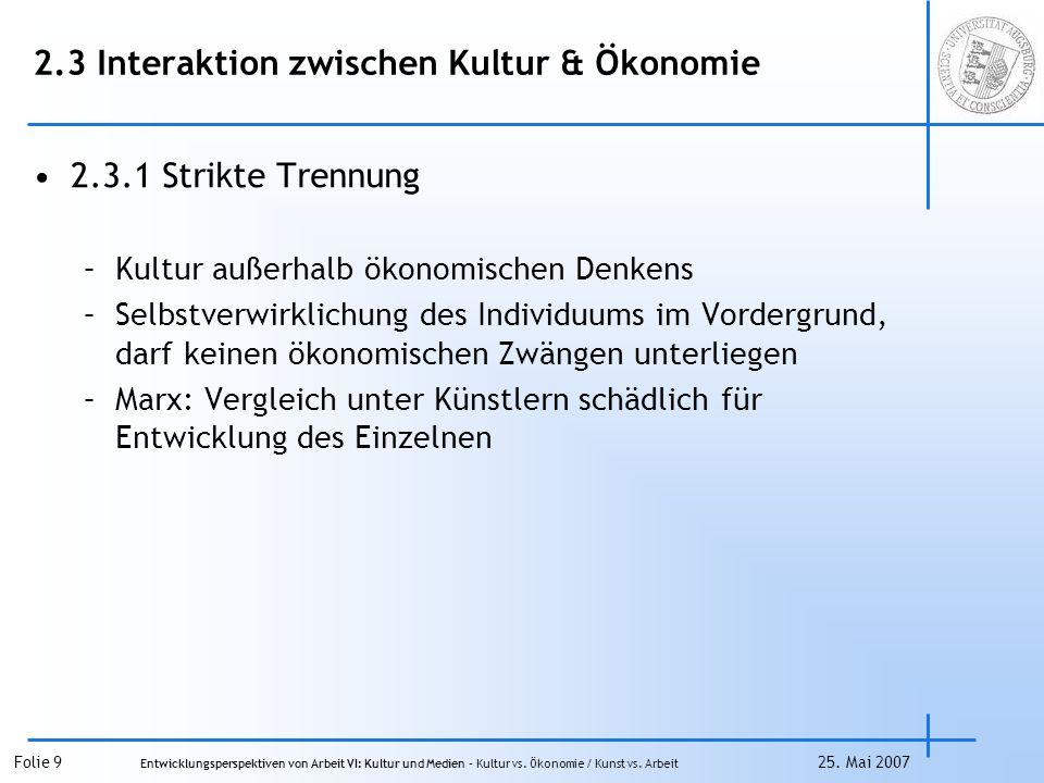Folie 9 Entwicklungsperspektiven von Arbeit VI: Kultur und Medien – Kultur vs.