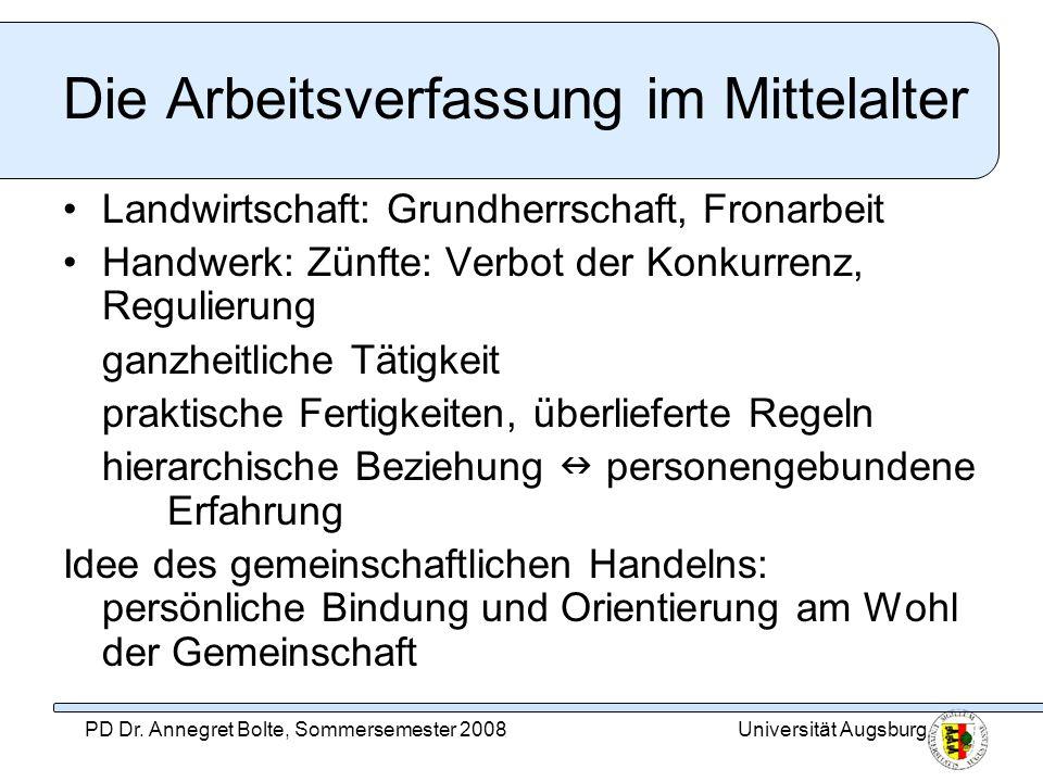 Universität AugsburgPD Dr. Annegret Bolte, Sommersemester 2008 Die Arbeitsverfassung im Mittelalter Landwirtschaft: Grundherrschaft, Fronarbeit Handwe