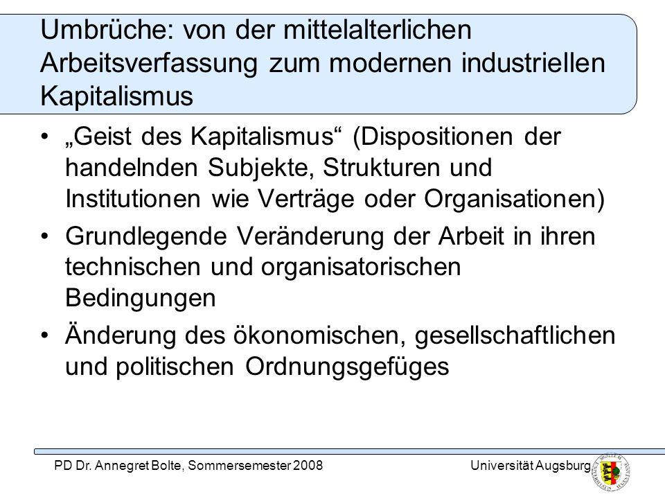 Universität AugsburgPD Dr. Annegret Bolte, Sommersemester 2008 Umbrüche: von der mittelalterlichen Arbeitsverfassung zum modernen industriellen Kapita