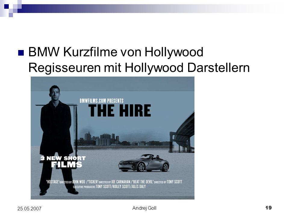 Andrej Goll19 25.05.2007 BMW Kurzfilme von Hollywood Regisseuren mit Hollywood Darstellern