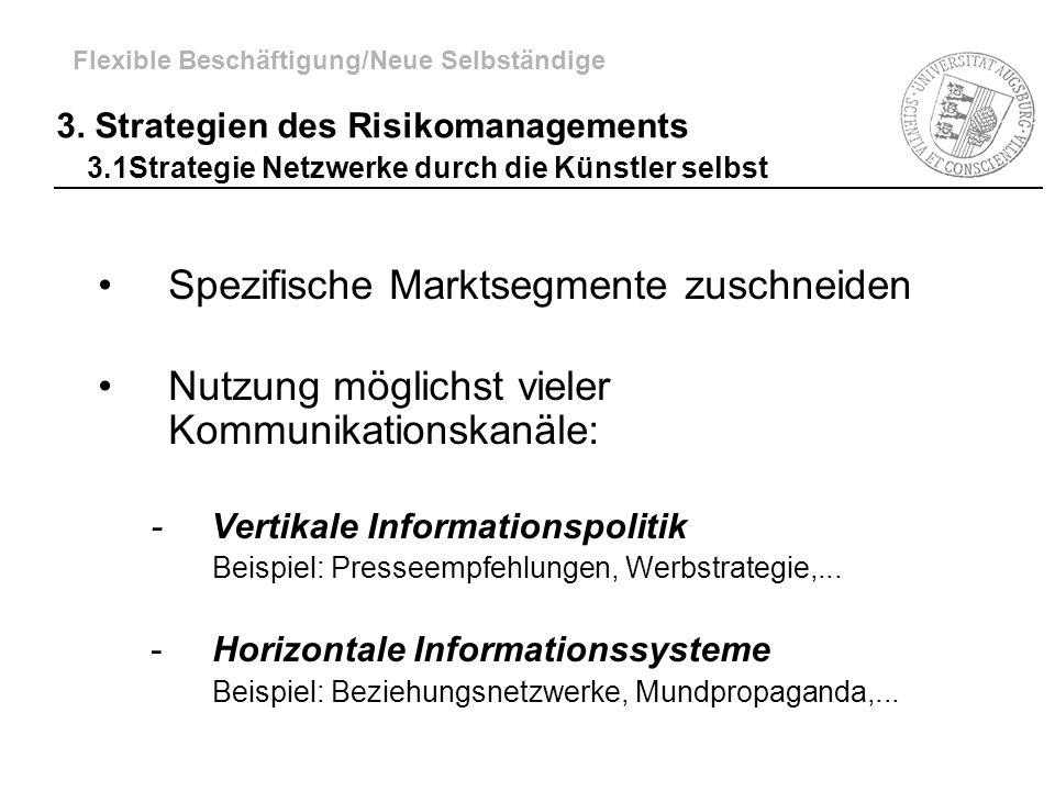 Spezifische Marktsegmente zuschneiden Nutzung möglichst vieler Kommunikationskanäle: - Vertikale Informationspolitik Beispiel: Presseempfehlungen, Wer