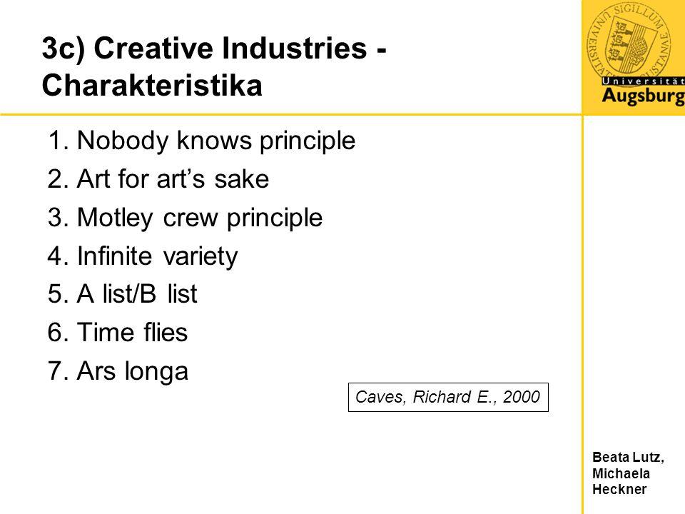 Beata Lutz, Michaela Heckner 3c) Creative Industries - Charakteristika 1. Nobody knows principle 2. Art for arts sake 3. Motley crew principle 4. Infi