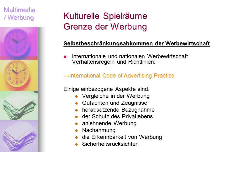 Multimedia / Werbung Kulturelle Spielräume Grenze der Werbung Selbstbeschränkungsabkommen der Werbewirtschaft internationale und nationalen Werbewirts