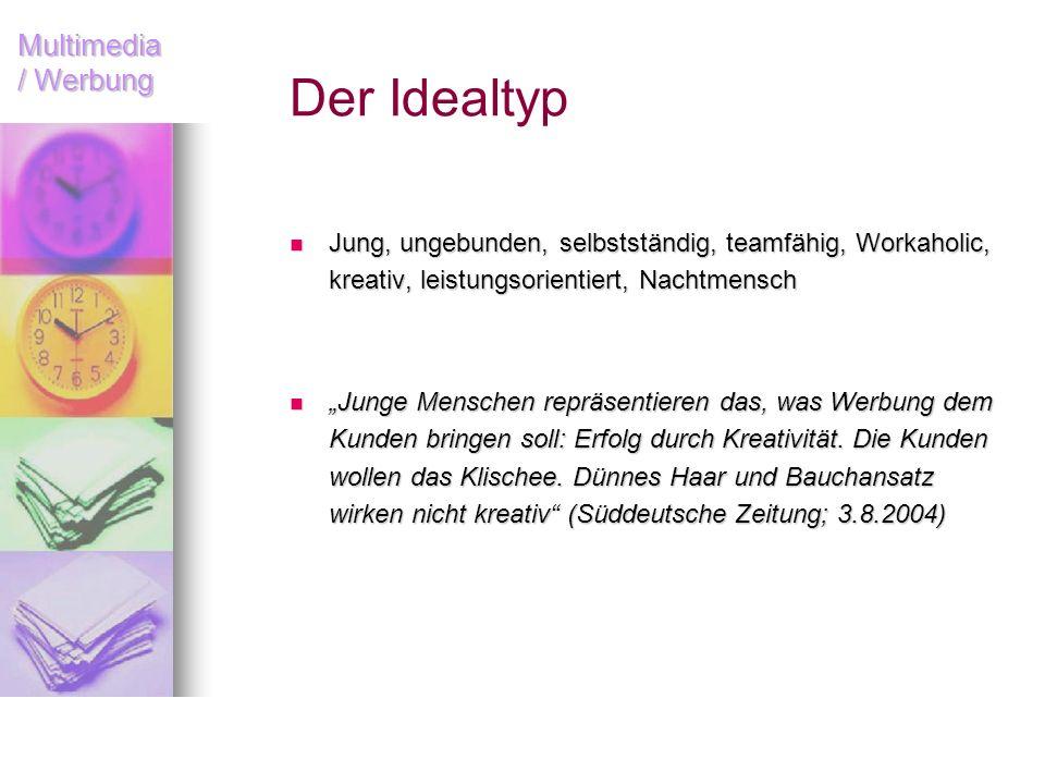Multimedia / Werbung Der Idealtyp Jung, ungebunden, selbstständig, teamfähig, Workaholic, Jung, ungebunden, selbstständig, teamfähig, Workaholic, krea