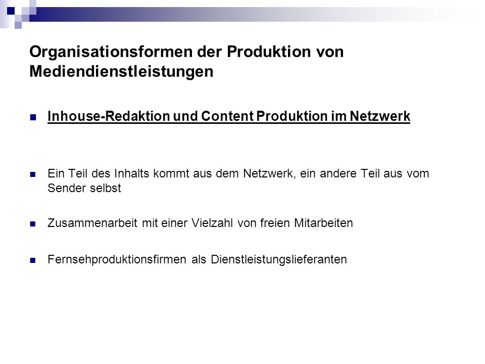 Inhouse-Redaktion und Content Produktion im Netzwerk Ein Teil des Inhalts kommt aus dem Netzwerk, ein andere Teil aus vom Sender selbst Zusammenarbeit