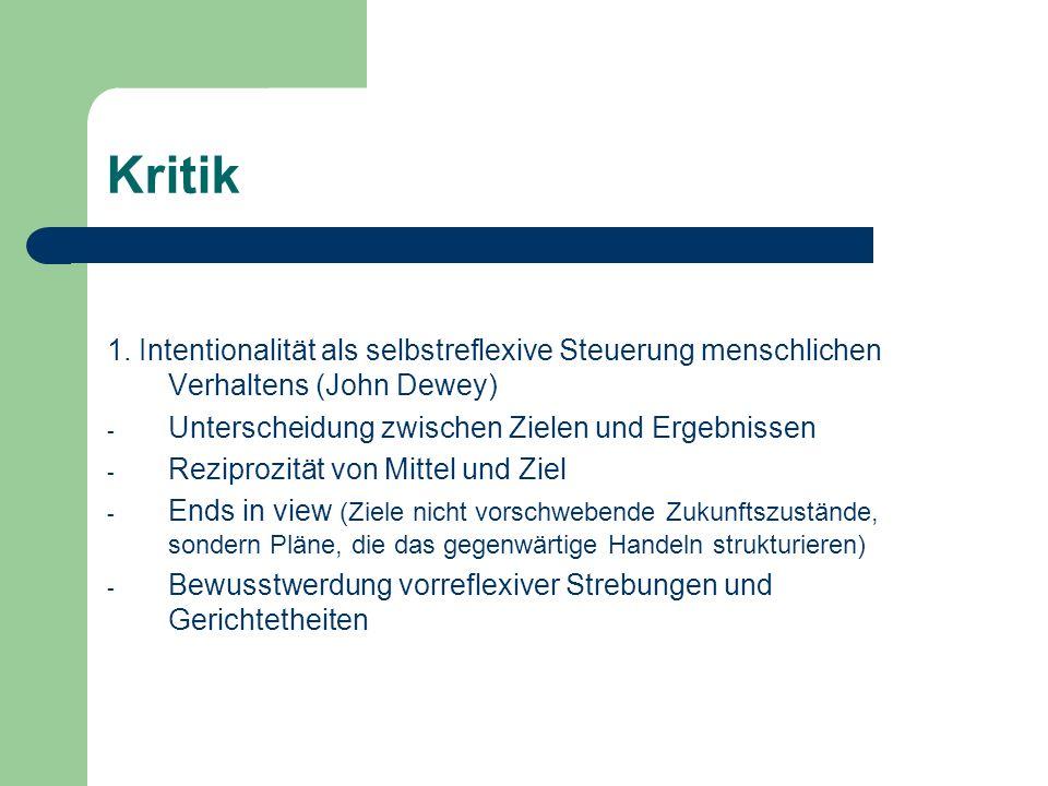 Kritik 2.Missachtung der biologischen Voraussetzungen des Handelns 3.