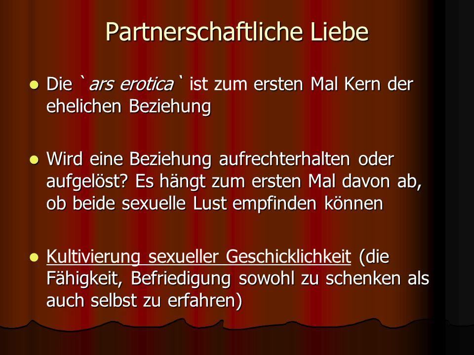 Partnerschaftliche Liebe Die `ars erotica` ersten Mal Kern der ehelichen Beziehung Die `ars erotica` ist zum ersten Mal Kern der ehelichen Beziehung W